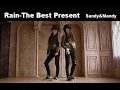 RAIN(비) _ The Best Present By Sandy&Mandy (Dance Cover)