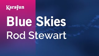Karaoke Blue Skies - Rod Stewart *