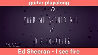 Repeat youtube video I See Fire - Ed Sheeran - (Chords and Lyrics) - Guitar