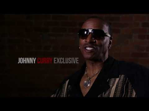 Johnny Curry Exclusive Part 1