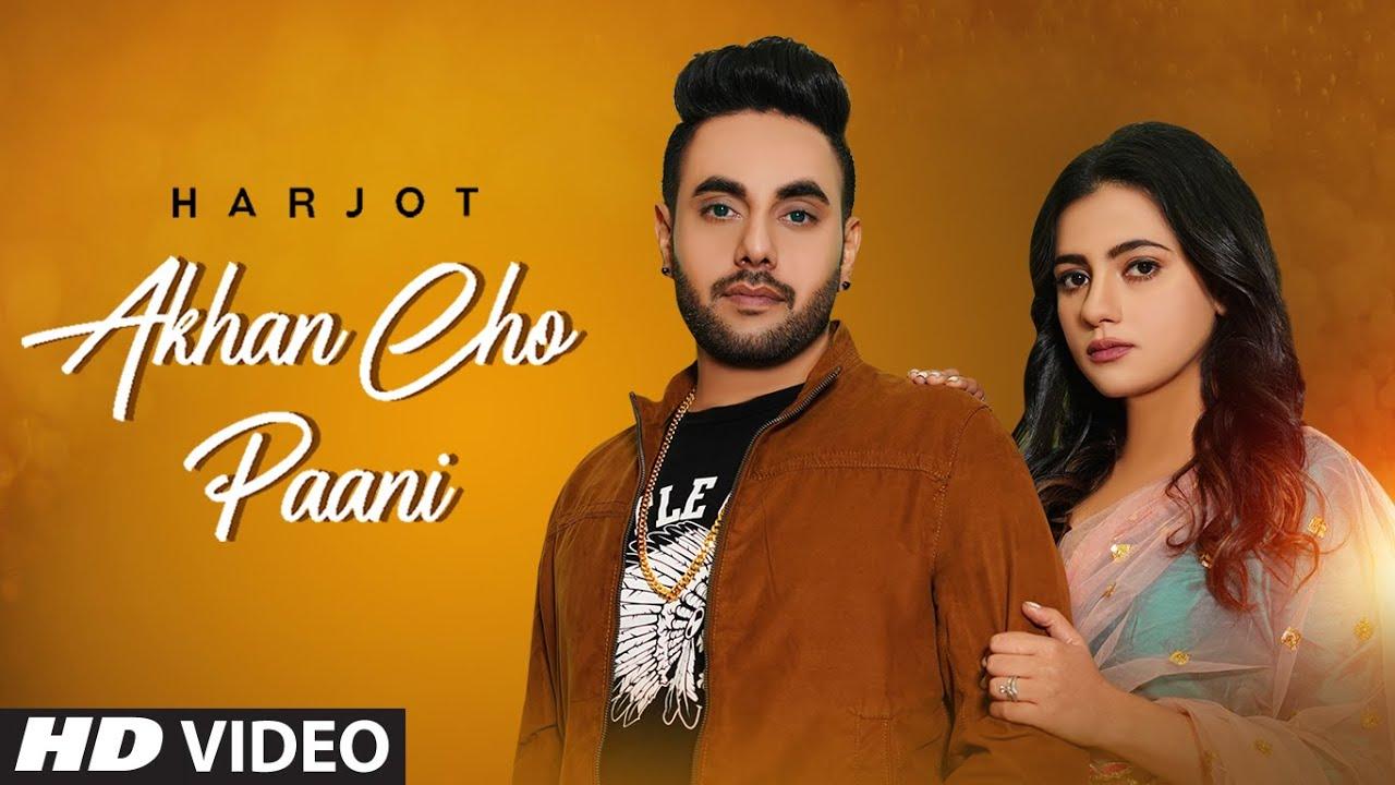 Akhan Cho Paani Lyrics - Harjot - punjabi songs lyrics