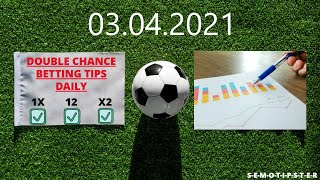Football Predictions Today 03 04 2021 Double Chance Bet Free Betting Tips Daily Betting Strategy