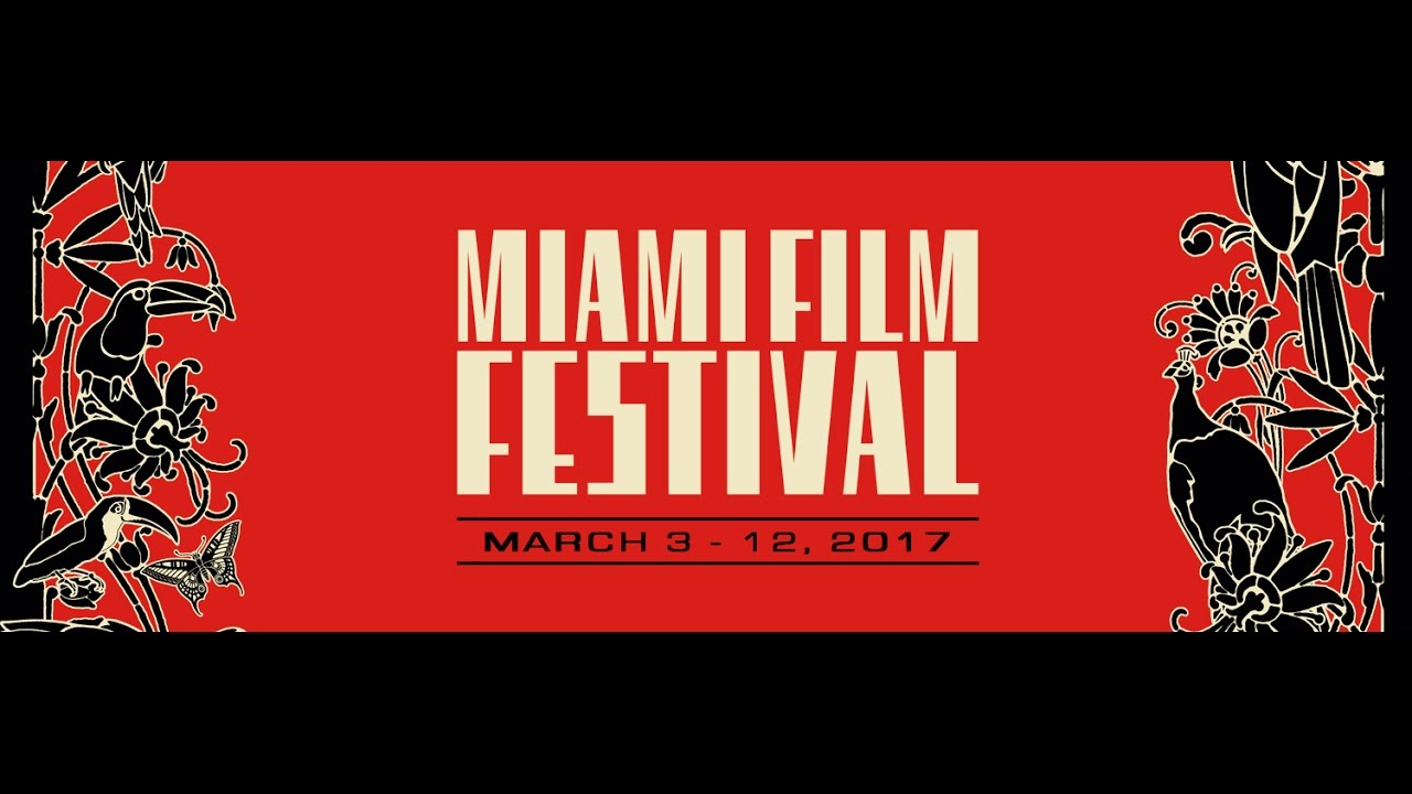 34th Miami Film Festival 2017
