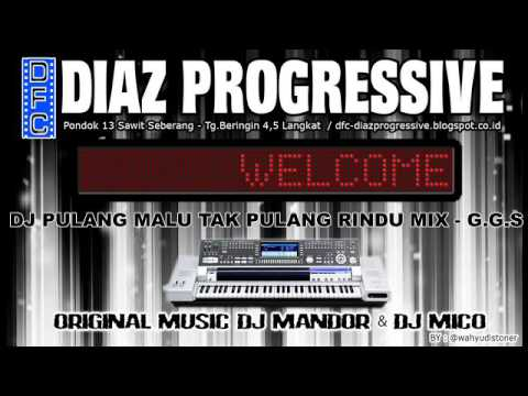 DJ DIAZ - PULANG MALU TAK PULANG RINDU MIX DJ MDR JULI 2016 - DIAZ PROGRESSIVE