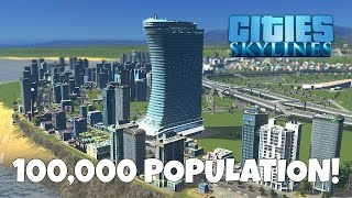 100,000 Population! - Cities Skylines Gameplay - EP 19