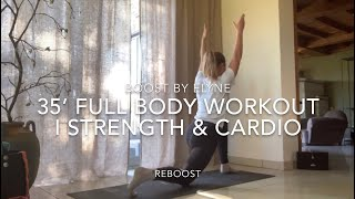 35' AT HOME FULL BODY (STRENGTH & CARDIO) WORKOUT I Real time live workout I Reboost