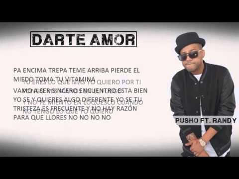 Pusho ft. Randy -Darte Amor (Vidio Lyrc)