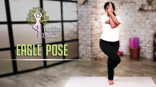 Eagle Pose – Step By Step | Garudasana | Yogalates With Rashmi Ramesh | Mind Body Soul
