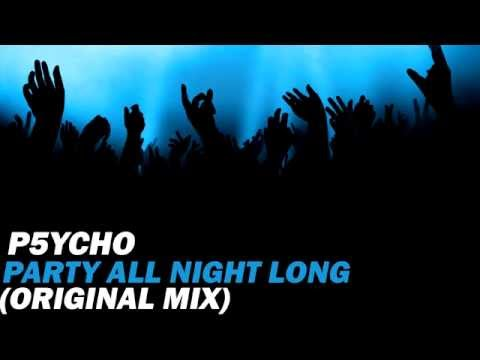 P5YCHO - Party All Night Long (Original Mix) [Free Download]