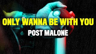 Top Post Malone - Only Wanna Be With You Similar Songs