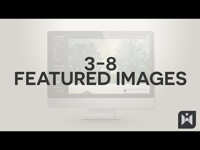 WordPress for Beginners 2015 Tutorial Series | Chapter 3-8: Featured Images