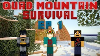 Minecraft: Quad Mountain Survival - Ep. 1