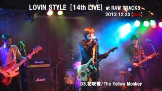 LOVIN STYLE 14th LIVE at RAW TRACKS 2013.12.23 【SET LIST】 01 BURN...