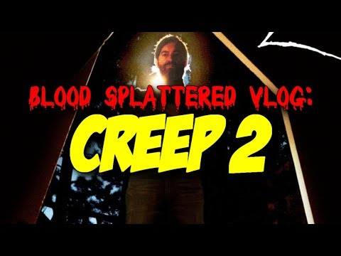 Creep 2 (2017) – Blood Splattered Vlog (Horror Movie Review)