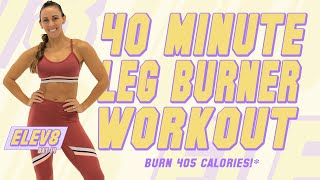 40 Minute Leg Burner Workout! 🔥Burn 405 Calories!* 🔥The ELEV8 Challenge | Day 14