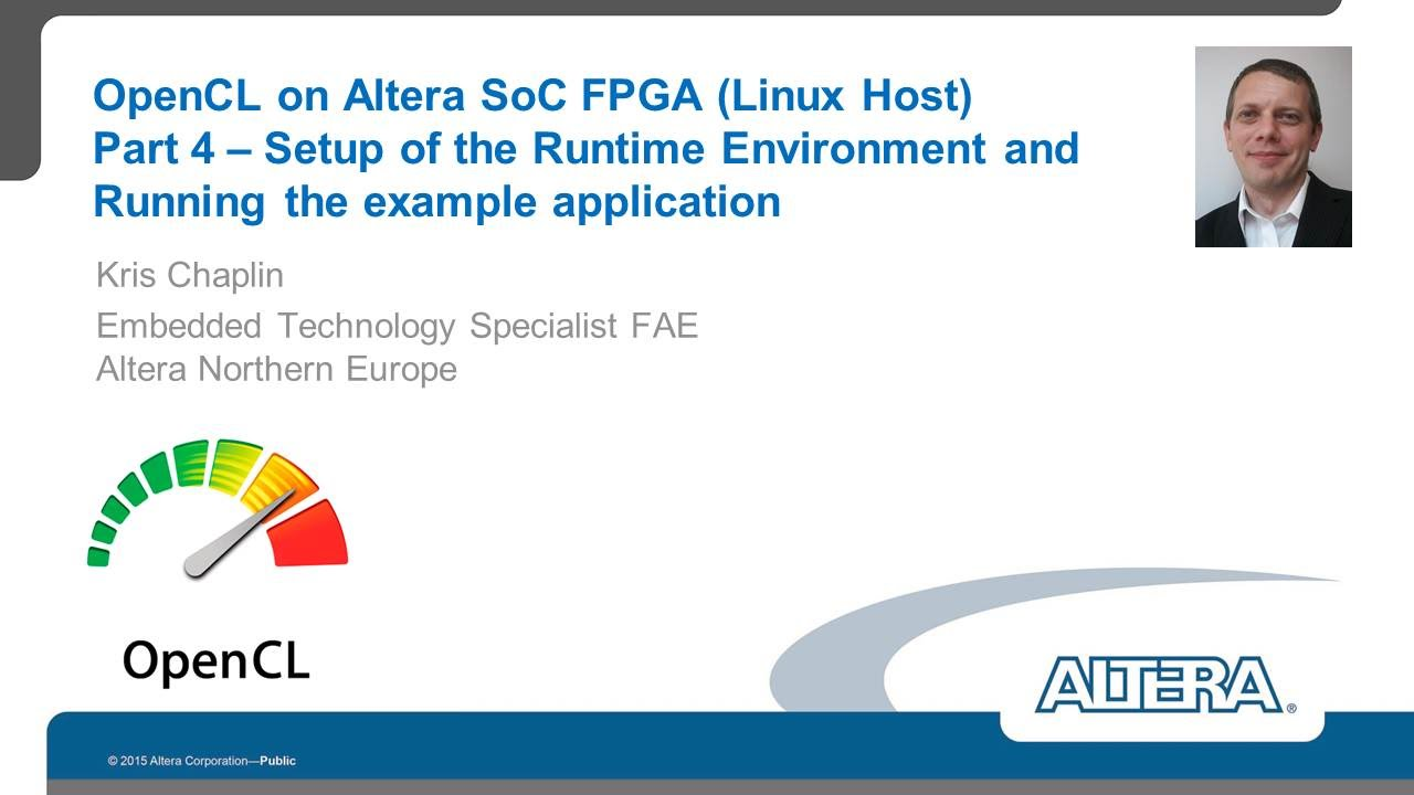 OpenCL on Altera SoC FPGA (Linux Host) – Part 4 – Setup of the Runtime  Environment