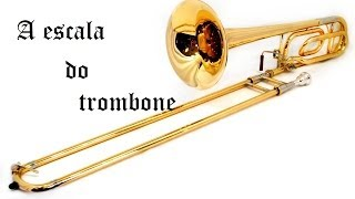 A escala do trombone
