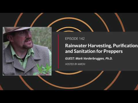 E142: Rainwater Harvesting, Purification, and Sanitation for Preppers