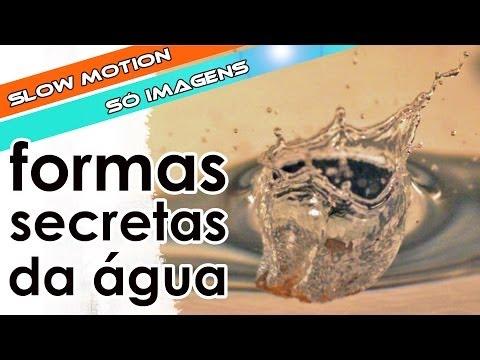 Formas Secretas Da água (só Imagens) [série Slow Motion]
