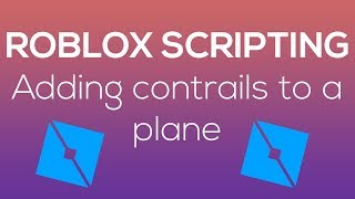 ROBLOX | Adding contrails to your plane