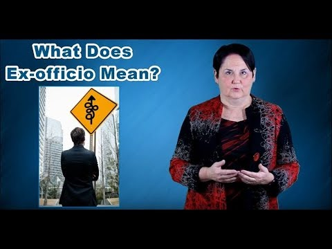 What Does Ex-officio Mean?