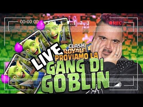 LIVE CLASH ROYALE , Proviamo la Gang di Goblin
