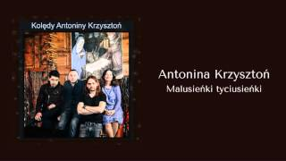 Antonina Krzysztoń - Malusieńki tyciusieńki  [Official audio]