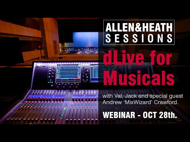 A&H Sessions - Andrew Crawford, dLive for Musical Theatre