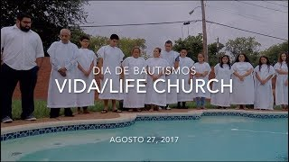 Bautismos Vida:Life Church 8 27 17