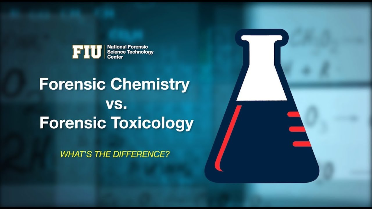 Forensic Chemistry Vs Forensic Toxicology Youtube