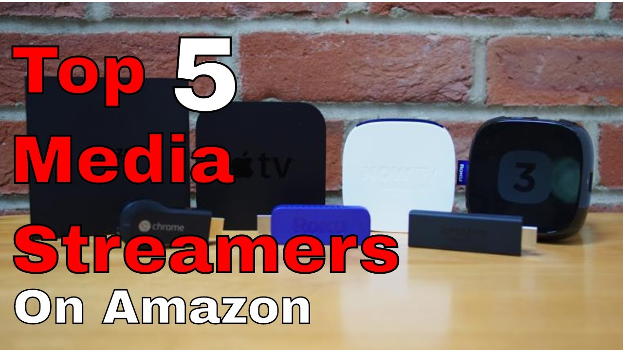 Download Top 5 Media Streamers On Amazon