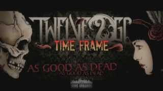 "Twelve2Go- ""As Good As Dead"" (Full Album)"
