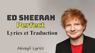 Ed Sheeran - Perfect - Lyrics & Traduction