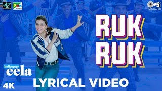 Ruk Ruk Lyrical Video - Helicopter Eela | Kajol | Palomi Ghosh | Raghav Sachar | Anu Malik