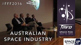 Snapshot of the Australian Space Industry at #FFF2016 - Space Pod 07/13/16
