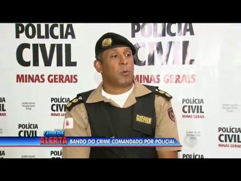 Bando do crime era comandado por policial