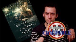 Les chroniques du cinéphile - Tout l'argent du monde