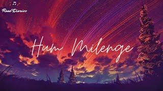 Hum Milenge - Deepak Rathore Project [LYRICS]