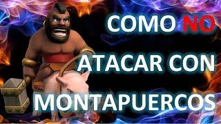 ¡CÓMO NOO ATACAR CON MONTAPUERCOS! 2 FAIL - ANTRAX CLASH OF CLANS