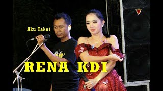 Download lagu Aku Takut RENA KDI NEW DUTA Ngawen Blora Cah TeamLo Punya