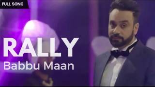 Rally - Babbu Maan | Aah Chak 2017 | Fan Singer | Latest Punjabi Songs 2016