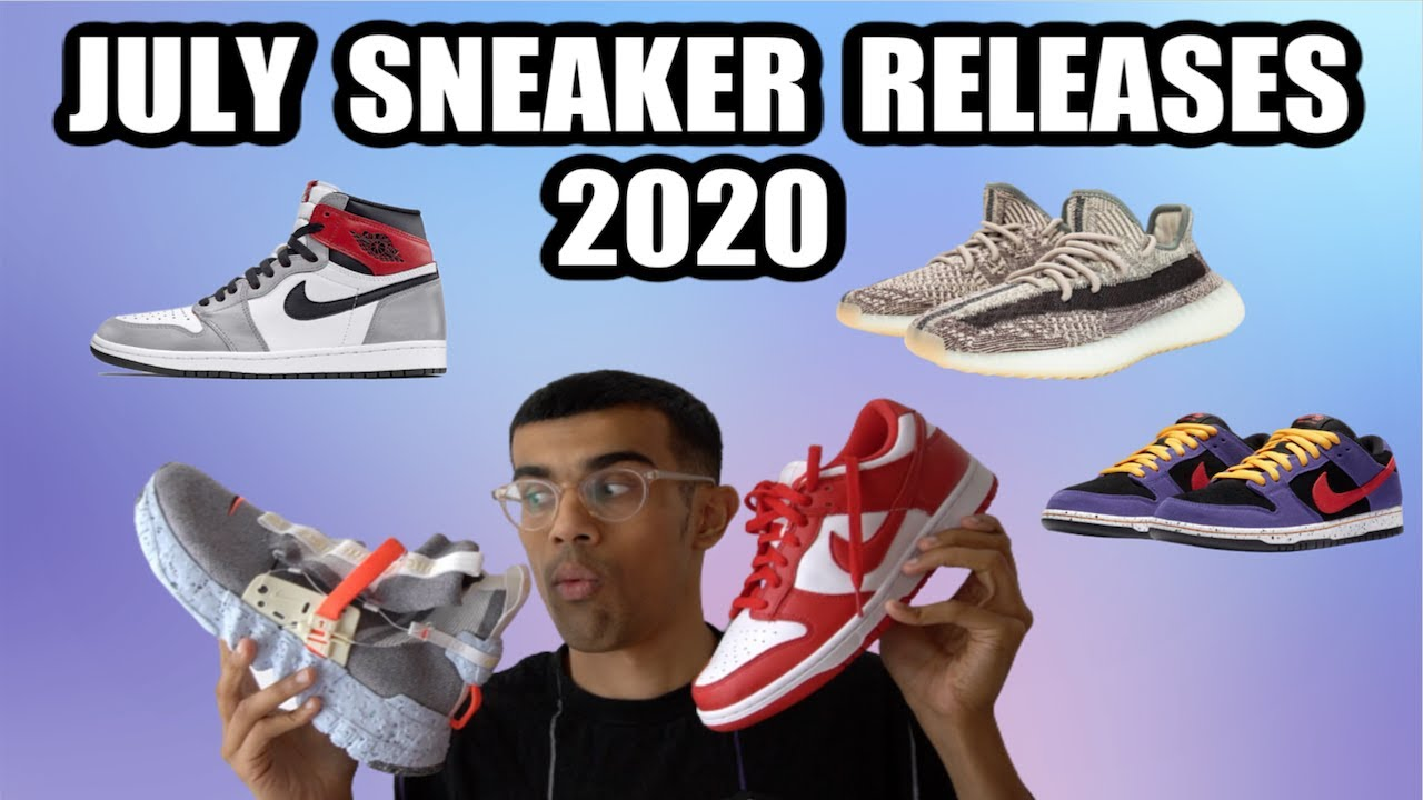 JULY SNEAKER RELEASES - BEST SNEAKERS TO RESELL