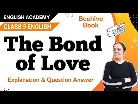 Bond of love, Class 9 CBSE English Lesson Explanation, Summary