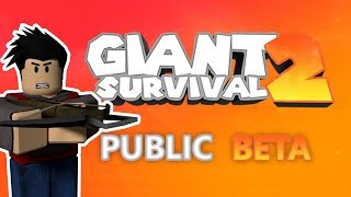 PUBLIC BETA! | Roblox Giant Survival 2 |