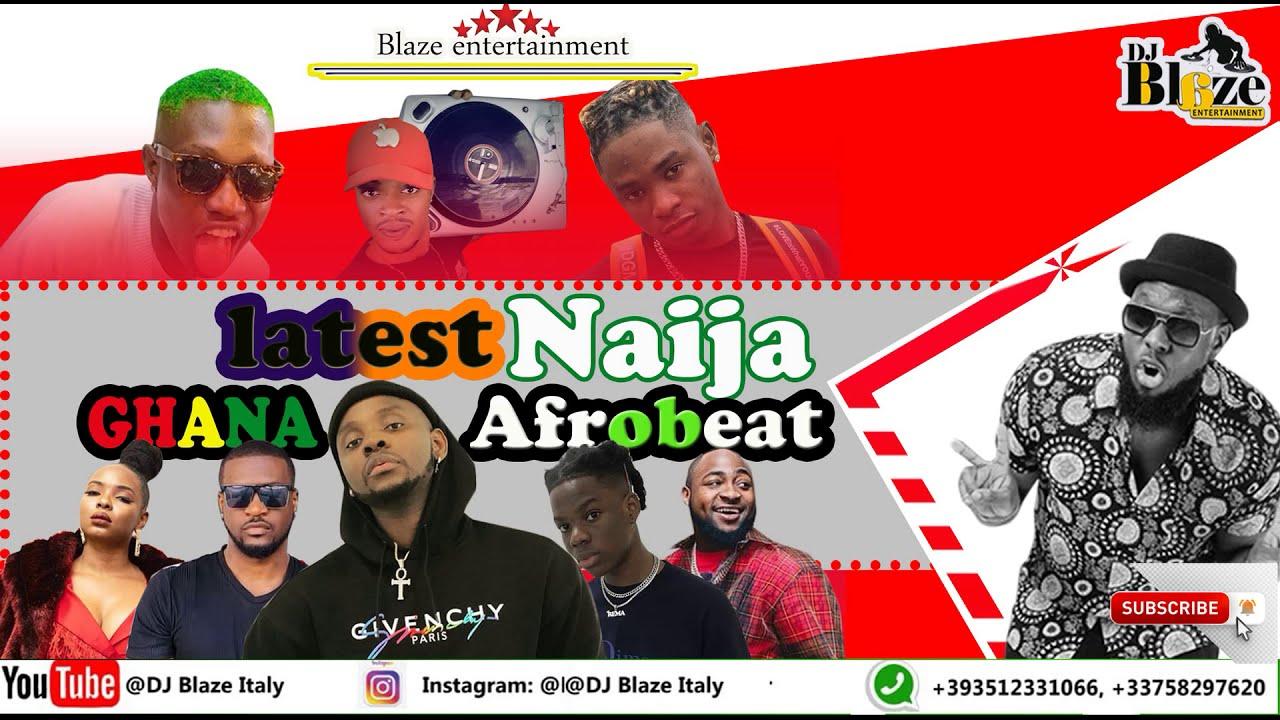 Latest Naija/Ghana Afrobeat 2019 Mix(DJ BLAZE ITALY )ft