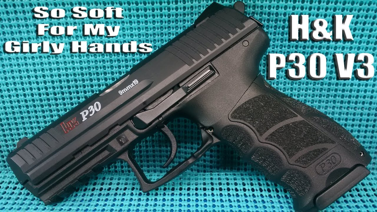 Hk P30 V3 Range Review Super Soft Shooter For My Girly Hands Youtube