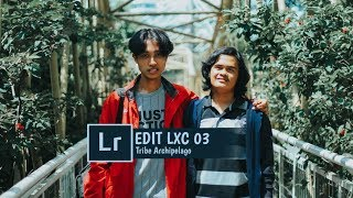 LXC 03 Edit in Lightroom - Tribe Archipelago Free Presets