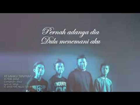 Putera Band - Rebahku Tanpa dia ( Official lirik video)