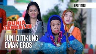 DUNIA TERBALIK - Juni Tidak Terima Ditikung Oleh Emak Eros (full) [11 November 2018]