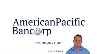 AEI - Acquisition of American Pacific Bancorp